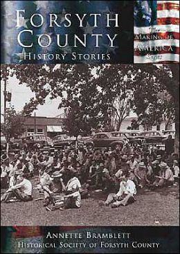 Forsyth County: History Stories (Making of America Series)