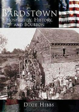 Bardstown, Kentucky 1780-2000 (Making of America Series)