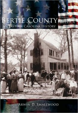 Bertie County, NC (Making of America Series)