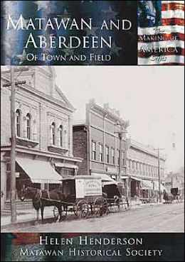 Matawan and Aberdeen: Of Town and Field (Making of America Series)