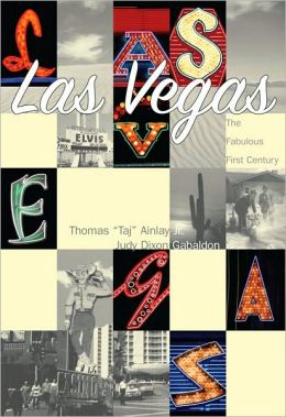 Las Vegas: The Fabulous First Century (Making of America Series)