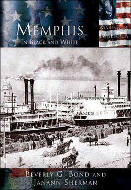 Memphis, Tennessee in Black & White (Making of America Series)