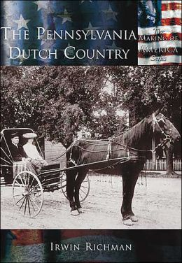 The Pennsylvania Dutch County, Pennsylvania (Making of America Series)
