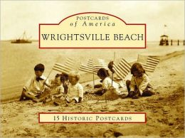 Wrightsville Beach, North Carolina (Postcards of America Series)