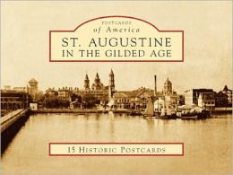 St. Augustine in the Gilded Age, Florida (Postcard Packets)
