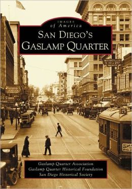 San Diego's Gaslamp Quarter (Images of America Series)