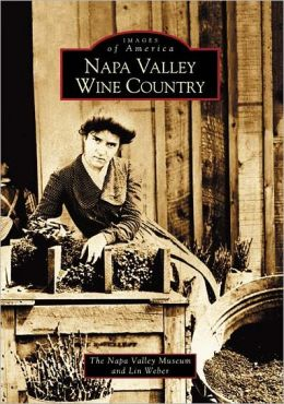 Napa Valley Wine Country California (Images of America Series)