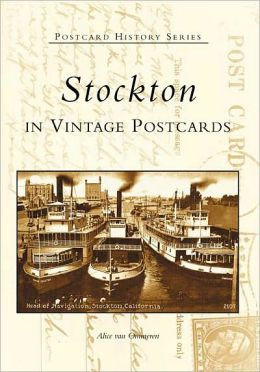 Stockton, California in Vintage Postcards (Postcard History Series)