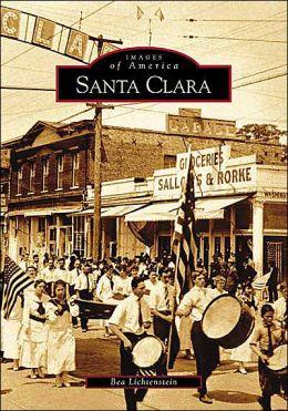 Santa Clara, California (Images of America Series)