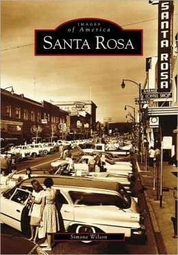 Santa Rosa, California (Images of America Series)
