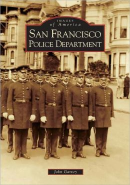San Francisco Police Department (Images of America)