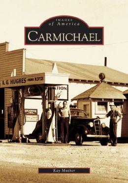 Carmichael, California (Images of America Series)