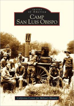 Camp San Luis Obispo, California (Images of America Series)
