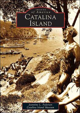 Catalina Island, California (Images of America Series)