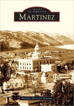 Martinez, California (Images of America Series)