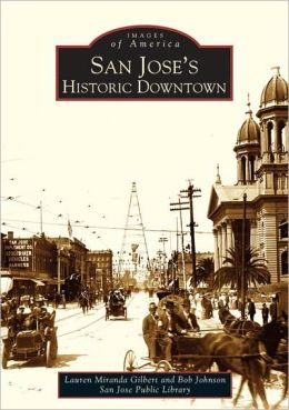San Jose's Historic Downtown (Images of America Series)