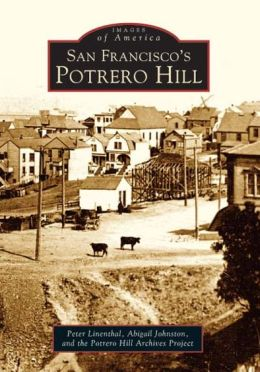 San Francisco's Potrero Hill District (Images of America Series)