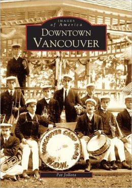 Downtown Vancouver, Washington (Images of America Series)