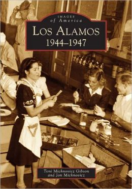 Los Alamos 1944-1947 (Images of America Series)