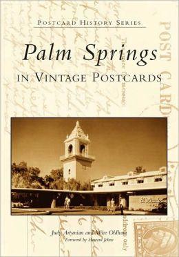 Palm Springs in Vintage Postcards (Postcard History Series)