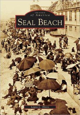Seal Beach (Images of America Series)
