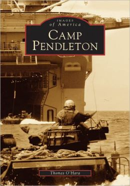 Camp Pendleton, California (Images of America Series)