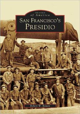 San Francisco's Presidio (Images of America Series)