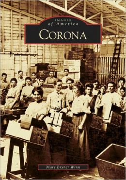 Corona, California (Images of America Series)