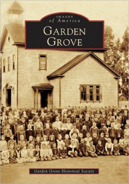 Garden Grove (Images of America Series)