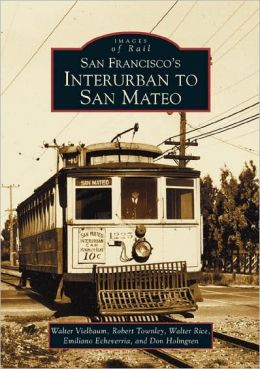 San Francisco's Interurban to San Mateo (Images of Rail Series)