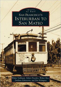 San Francisco's Interurban to San Mateo (Images of Rail Series)