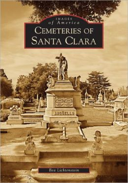 Cemeteries of Santa Clara, California (Images of America Series)