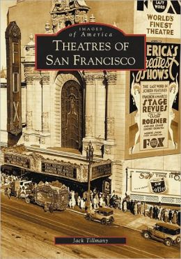 Theaters of San Francisco, CA (Images of America Series)