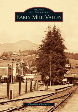Early Mill Valley (Images of America Series)