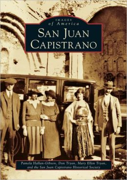 San Juan Capistrano, California (Images of America Series)