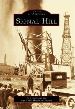 Signal Hill, California (Images of America Series)
