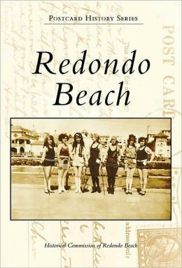 Redondo Beach (Images of America Series)