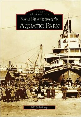 San Francisco's Aquatic Park, California (Images of America Series)