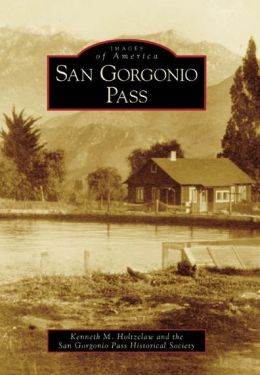 San Gorgonio Pass (Images of America Series)