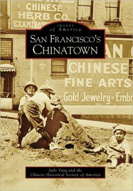 San Francisco's Chinatown, California (Images of America Series)