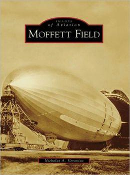 Moffett Field, California (Images of Aviation Series)