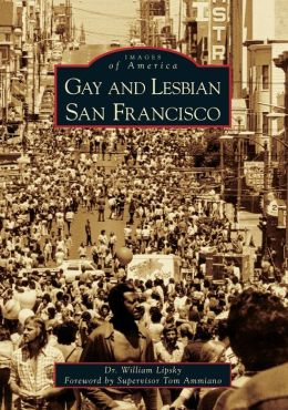 Gay and Lesbian San Francisco, California (Images of America Series)