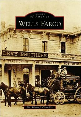 Wells Fargo, California (Images of America Series)