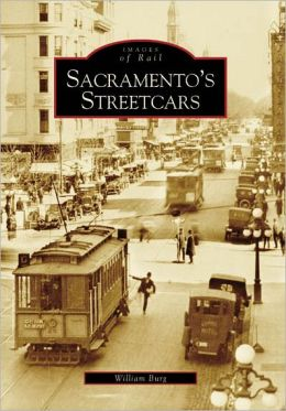 Sacramento's Streetcars, California (Images of Rail Series)