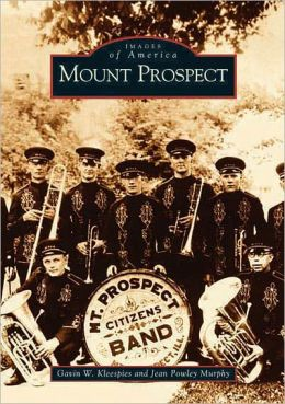 Mount Prospect, Illinois (Images of America Series)