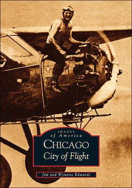 Chicago, Illinois: City of Flight (Images of America Series)