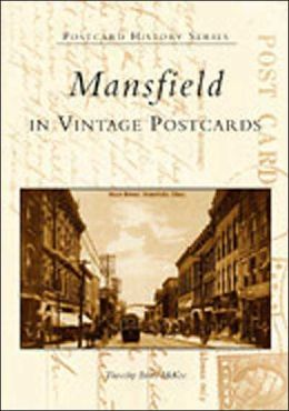 Mansfield, Ohio: In Vintage Postcards (Postcard History Series)
