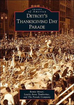 Detroits Thanksgiving Day Parade, Michigan (Images of America Series)