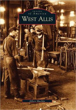 West Allis, Wisconsin (Images of America Series)