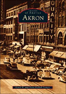 Akron, Ohio (Images of America Series)